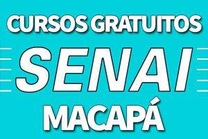 Cursos Gratuitos SENAI Macapá 2018