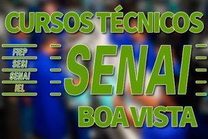 Cursos Técnicos SENAI Boa Vista 2018