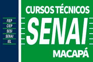 Cursos Técnicos SENAI Macapá 2018